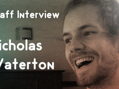 Staff Interview – Nicholas Waterton