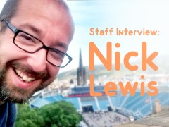 Staff Interview – Nick Lewis